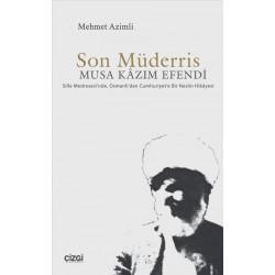 Son Müderris | Musa Kazım Efendi