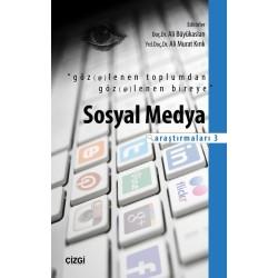 Sosyal Medya Araştırmaları 3 | Göz(et)lenen Toplumdan Göz(et)lenen Bireye