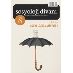Sosyoloji Divanı 8 | Sosyolojik Muhayyile