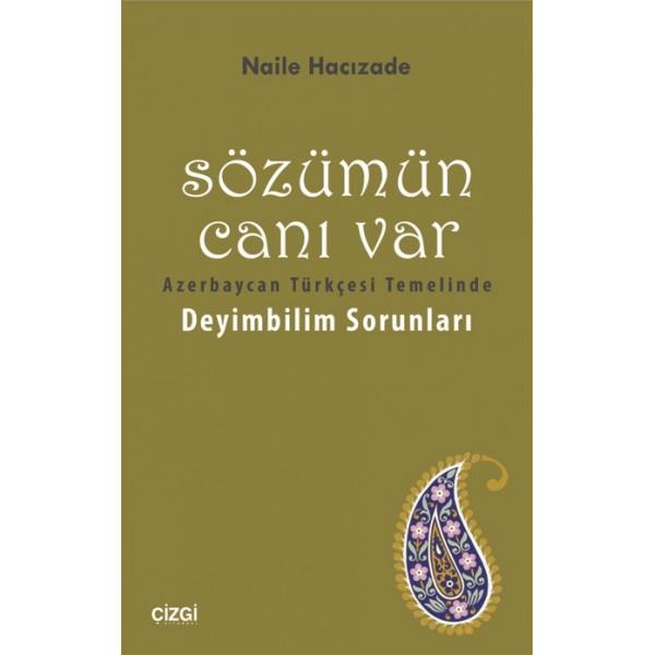 Sözümün Canı Var | Azerbaycan Türkçesi Temelinde Deyimbilim Sorunları