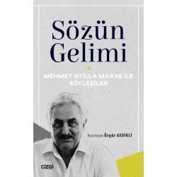 Sözün Gelimi | Mehmet Atilla Maraş ile Söyleşiler