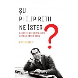Şu Philip Roth Ne İster? | Philip Roth ve Romanlarına Psikanalitik Bir Bakış