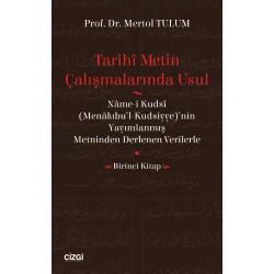 Tarihî Metin Çalışmalarında Usul | Menâkıbu'l-Kudsiyye'nin Yayımlanmış Metninden Derlenen Verilerle