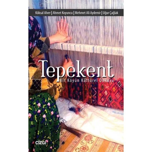 Tepekent | Bir Köyün Kültürel Dokusu