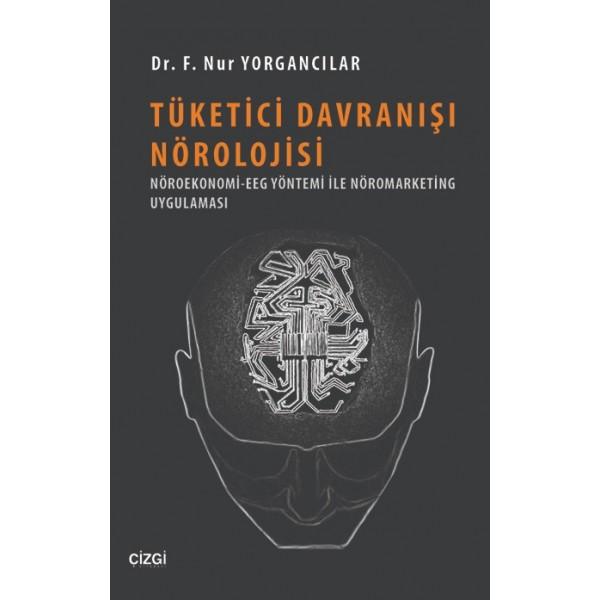 Tüketici Davranışı Nörolojisi | Nöroekonomi-EGG Yöntemi ile Nöromarketing Uygulaması