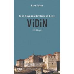 Tuna Boyunda Bir Osmanlı Kenti Vidin -XIX.Yüzyıl-