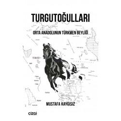 Turgutoğulları | Orta Anadolunun Türkmen Beyliği
