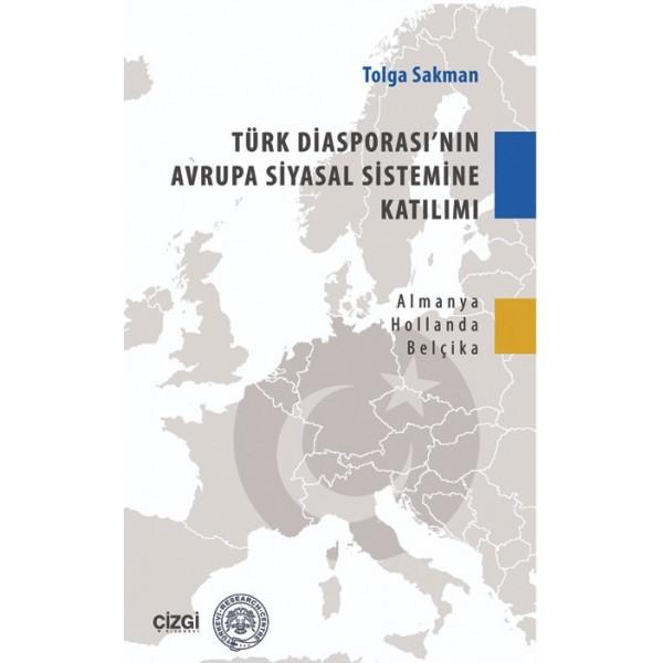 Türk Diasporası'nın Avrupa Siyasal Sistemine Katılımı | Almanya-Hollanda-Belçika Örneği