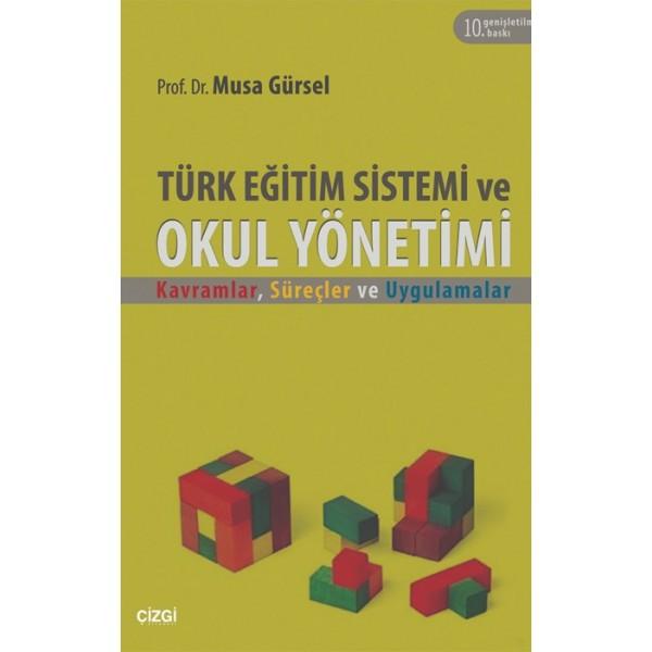 Türk Eğitim Sistemi ve Okul Yönetimi | Kavramlar, Süreçler ve Uygulamalar