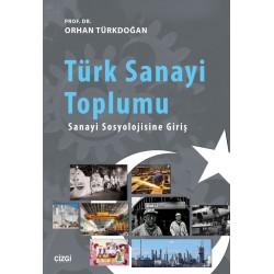 Türk Sanayi Toplumu | Sanayi Sosyolojisine Giriş