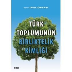 Türk Toplumunun Birliktelik Kimliği