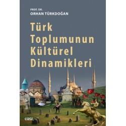 Türk Toplumunun Kültürel Dinamikleri