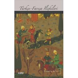 Türkçe-Farsça İlişkileri | Türkçenin Farsça Üzerindeki Etkilerine Dair Bir İnceleme