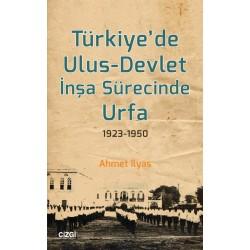 Türkiye'de Ulus-Devlet İnşa Sürecinde Urfa (1923-1950)