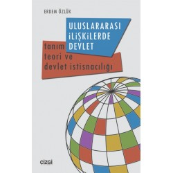 Uluslararası İlişkilerde Devlet | Tanım, Teori ve Devlet İstisnacılığı