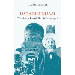 Üstadın Duası | Türkistan Ereni Halife Kızılayak