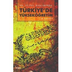XX.Yüzyıl Başlarında Türkiye'de Yükseköğretim