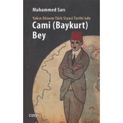 Yakın Dönem Türk Siyasi Tarihi'nde Cami (Baykurt) Bey