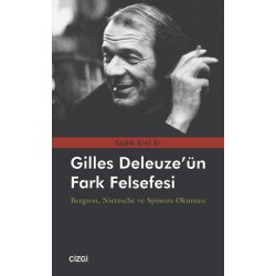 Gilles Deleuze'ün Fark Felsefesi | Bergson, Nietzsche ve Spinoza Okuması