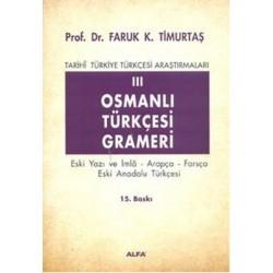 Osmanlı Türkçesi Grameri 3 | Eski Yazı ve İmla, Arapça, Farsça, Eski Anadolu Türkçesi Tarihi Türkiye Türkçesi Araştırmaları