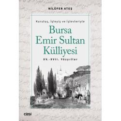 Bursa Emir Sultan Külliyesi   XV.-XVII. Yüzyıllar