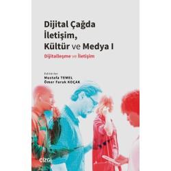Dijital Çağda İletişim, Kültür ve Medya I   Dijitalleşme ve İletişim