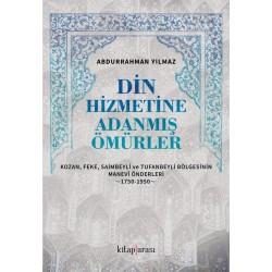 Din Hizmetine Adanmış Ömürler | Kozan, Feke, Saimbeyli ve Tufanbeyli Bölgesinin Manevi Önderleri 1750-1950