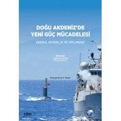 Doğu Akdeniz'de Yeni Güç Mücadelesi   Enerji, Güvenlik ve Diplomasi