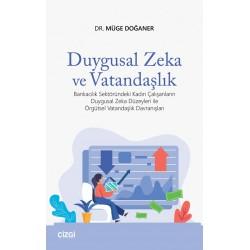 Duygusal Zeka ve Vatandaşlık | Bankacılık Sektöründeki Kadın Çalışanların Duygusal Zeka Düzeyleri ile Örgütsel Vatandaşlık Düzeyleri