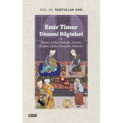 Emir Timur Dönemi Bilginleri | Âlimler, Ârifler, Tarihçiler, Vezirler,Kâtipler, Şairler, Sanatçılar, Hekimler