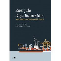 Enerjide Dışa Bağımlılık (Fosil Yakıtlar ve Yenilenebilir Enerji)
