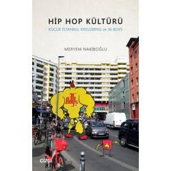 Hip Hop Kültürü | Küçük İstanbul Kreuzberg ve 36 Boys
