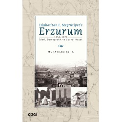 Islahat'tan 1. Meşrutiyet'e Erzurum | 1856-1876 İdari, Demografik ve Sosyal Hayat