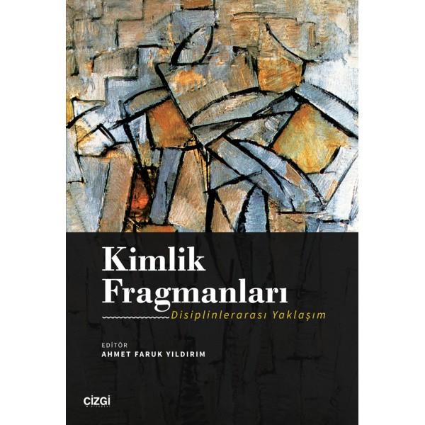 Kimlik Fragmanları | Disiplinlerarası Yaklaşım