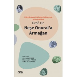 Kültürlerarası Etkileşim Bağlamında Dil ve Edebiyat | Prof. Dr. Neşe Onural'a Armağan