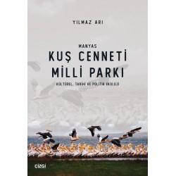 Manyas Kuş Cenneti Milli Parkı | Kültürel, Tarihi ve Politik Ekoloji