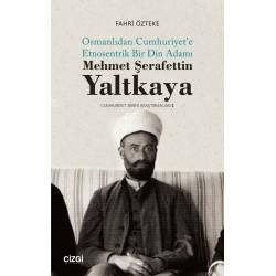Mehmet ŞerafettinYaltkaya | Osmanlıdan Cumhuriyet'e Etnosentrik Bir Din Adamı