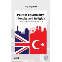 Politics of Ethnicity, Identity and Religion | Turkish Muslims in Britain