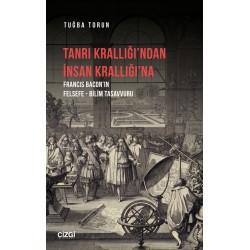 Tanrı Krallığı'ndan İnsan Krallığı'na  | Francis Bacon'ın Felsefe - Bilim Tasavvuru