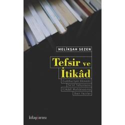 Tefsir ve İtikâd   Cumhuriyet Dönemi Te'lif Tefsirlerin İtikâdî Muhtevasına Dair Yazılar