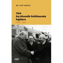 Türk Dış Güvenlik Politikasında İngiltere | 1939 - 1945