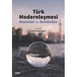 Türk Modernleşmesi  | Nesneler ve Semboller