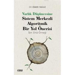 Varlık Düşüncesine Sistem Merkezli Algoritmik Bir Yol Önerisi (İbn Sînâ Örneği)