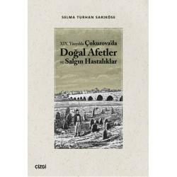 XIX. Yüzyılda Çukurova'da Doğal Afetler ve Salgın Hastalıklar