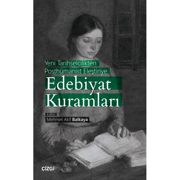 Yeni Tarihselcilikten Posthümanist Eleştiriye Edebiyat Kuramları