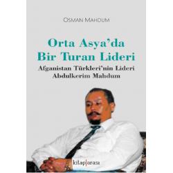 Orta Asya'da Bir Turan Lideri | Afganistan Türkleri'nin Lideri Abdulkerim Mahdum