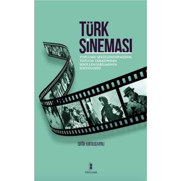 Türk Sineması  |Toplumu Şekillendirmenin, Toplum Tarafından Şekillendirilmenin  Sosyolojisi