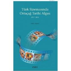 Türk Sinemasında Ortaçağ Tarihi Algısı