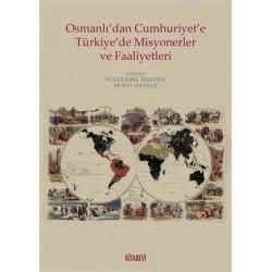 Osmanlı'dan Cumhuriyete Türkiye'de Misyonerler ve Faaliyetleri