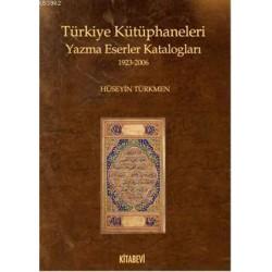 Türkiye Kütüphaneleri Yazma Eserler Katalogları 1923-2006